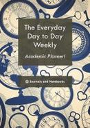 Details for The Everyday Day to Day Weekly Academic Planner!